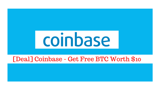Coinbase - Get Free BTC Worth $10