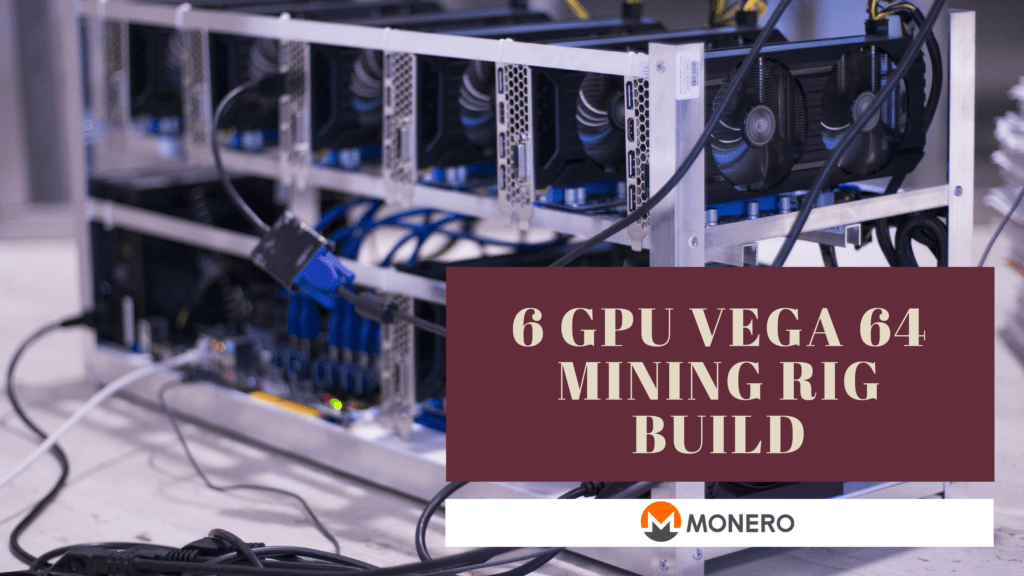 6 GPU Vega 64 Mining Rig Build - Monero (XMR) / Electroneum - Coin Suggest