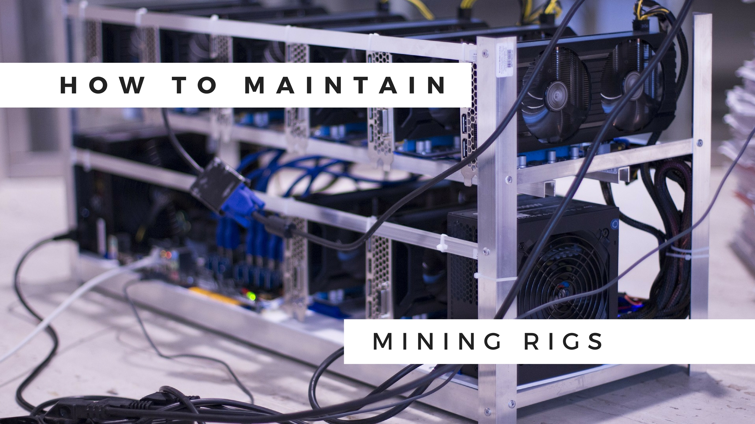 Photo of [How To] Maintain & Cool Your ASIC & GPU Mining Rigs
