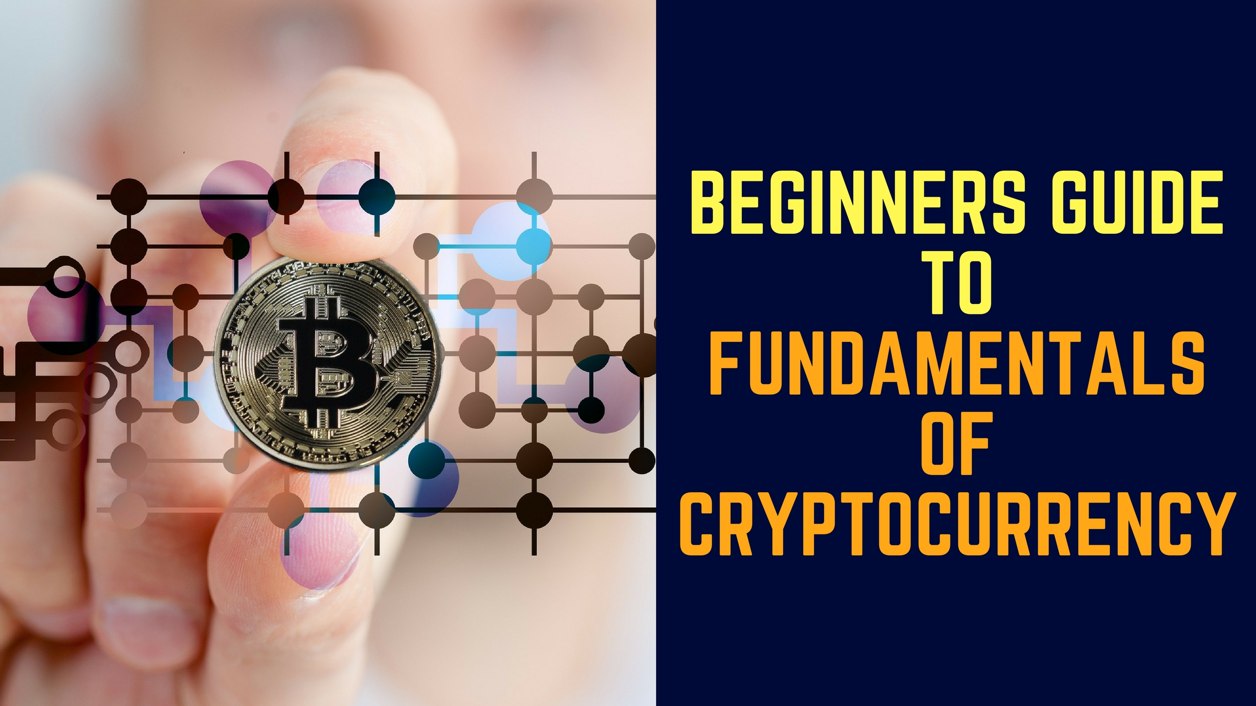 Photo of Beginners Guide To Fundamentals Of Cryptocurrency – Buying , Selling & Trading