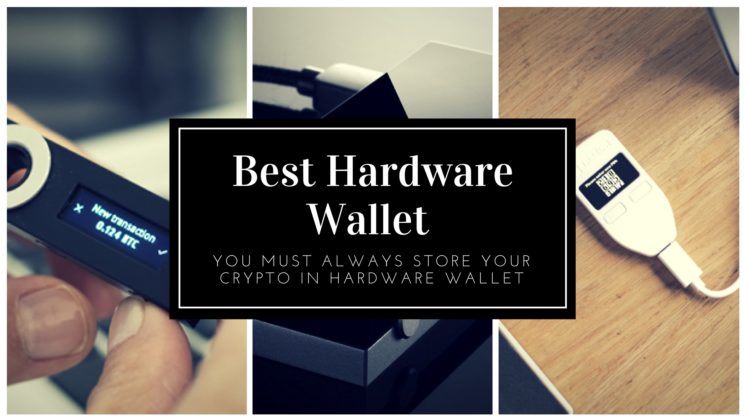 Photo of Best Hardware Wallets For Cryptocurrencies In 2019