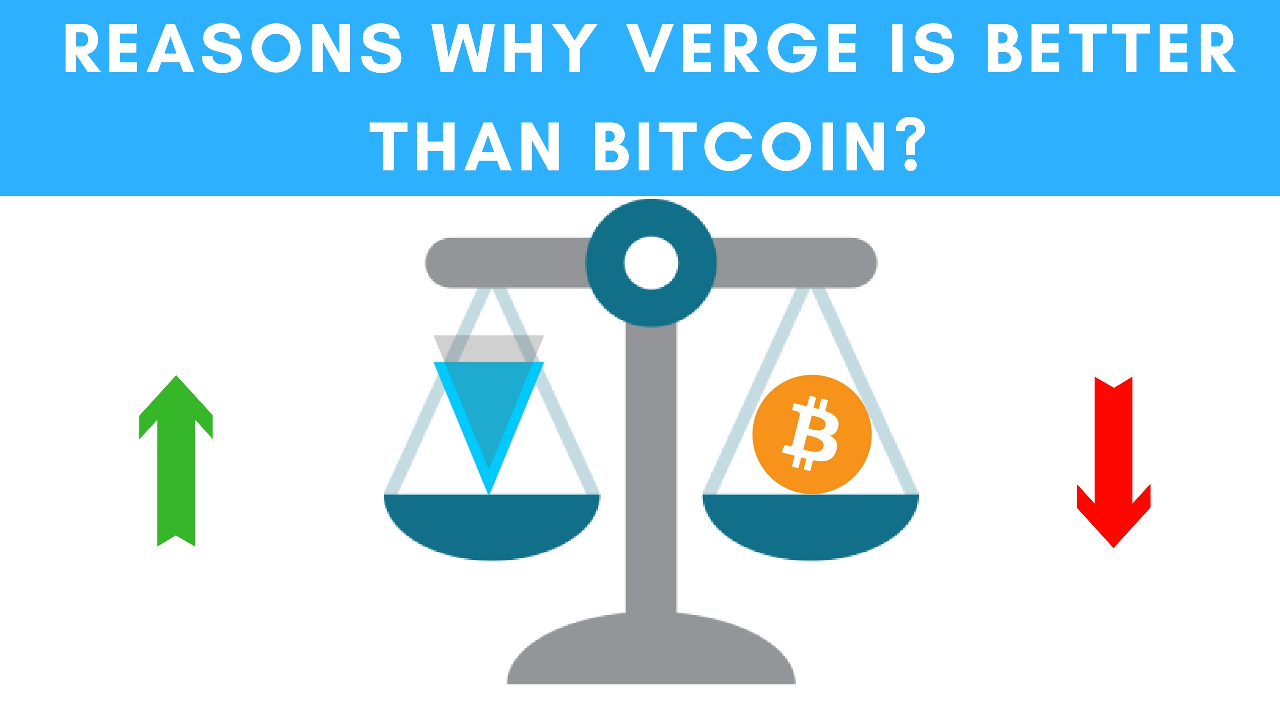 Photo of [Ultimate] Reasons Why Verge (XVG) Is Better Than Bitcoin (BTC)?