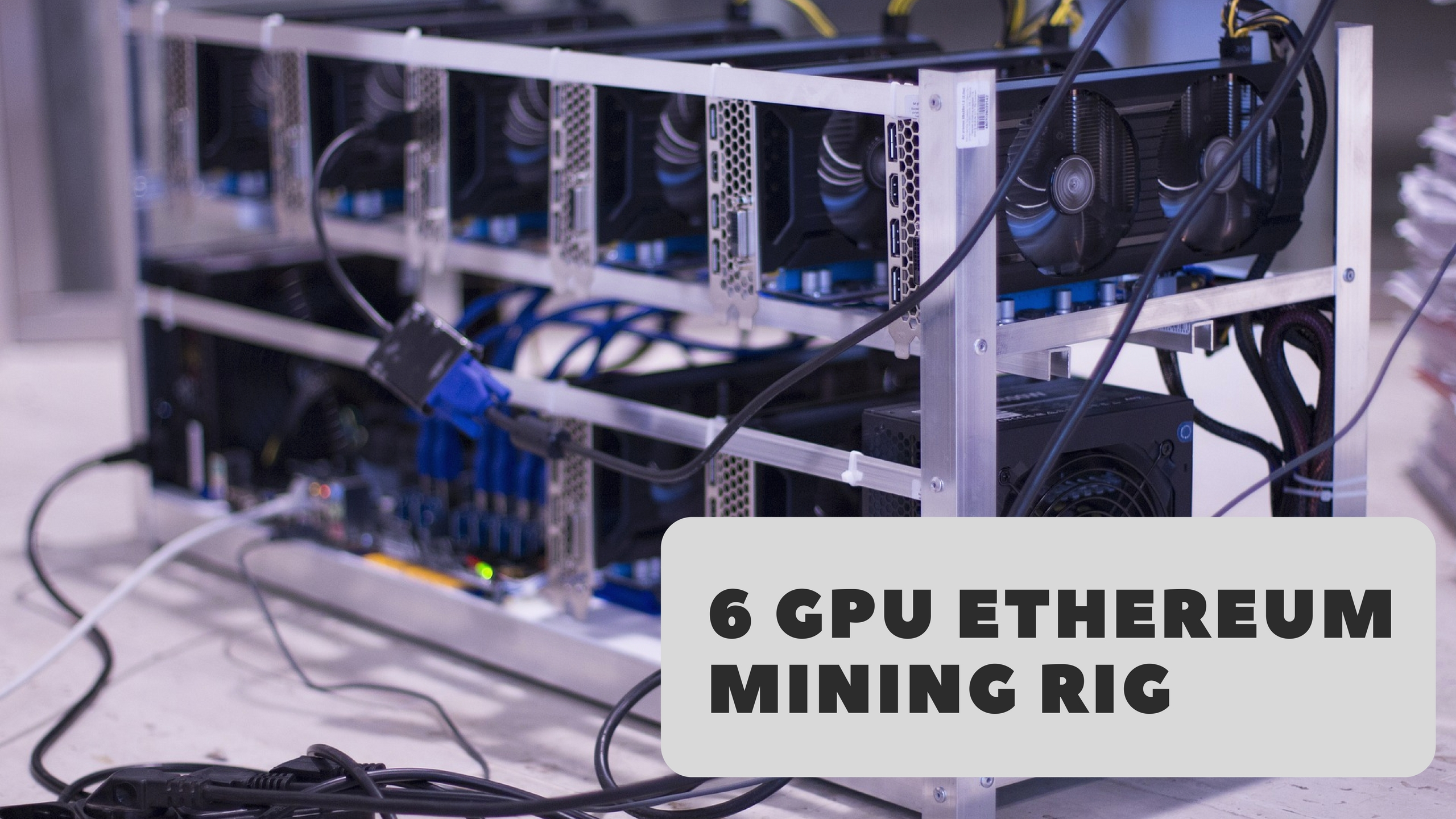6 GPU Ethereum Mining Rig Build 2019 - Coin Suggest