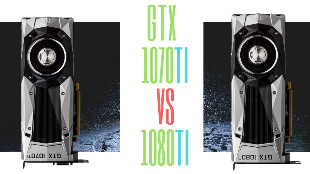 Best Nvidia Card For Mining - GTX 1070Ti Vs GTX 1080Ti